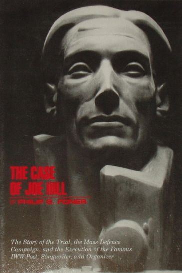 The Case of Joe Hill, by Philip S. Foner